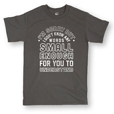 I'm Sorry But I Don't Know Any Words Small Enough - Mens Short Sleeve Tee
