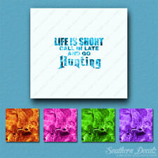 Life Is Short Go Hunting - Decal Sticker - Multiple Flames & Sizes - ebn2255