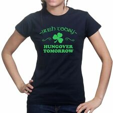 Irish Today St Patrick Day Paddys Day Shamrock Clover Ladies T shirt T-shirt Top