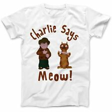 Charley Says Meow T-Shirt 100% Premium Cotton Always Tell Your Mummy Charlie