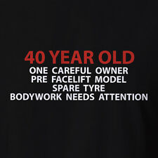 Funny 40th Birthday Gift Tshirt 40 Years Old Car T-shirt 40th Present ALL SIZES