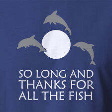 Funny Shirt HitchHikers Guide to the Galaxy So Long And Thanks For All The Fish