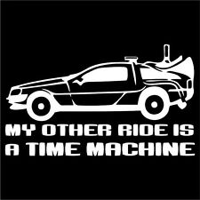 My Other Car is a Time Machine Decal - Choose Size & Color - DeLorean