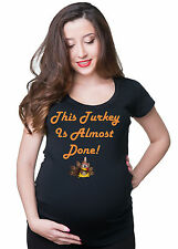 This Turkey is Almost done Thanksgiving Maternity Pregnancy Tee Shirt