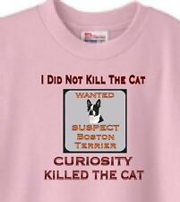 T Shirt Dog Boston Terrier Curiosity Killed the Cat 5 Colors # 554 Rescue Adopt