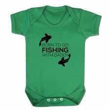 Born To Go Fishing With Daddy Fishing Dad BabyChristening Gift Baby Grow Girls