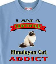Big Dog T Shirt I Am A Certified Himalayan Cat ADDICT Dog # 556 Men Women Adopt