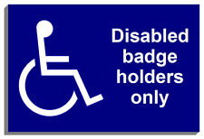 DISABLED BADGE HOLDERS ONLY SIGN 5257 30cm x 40cm