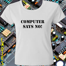 LITTLE BRITAIN T-SHIRT– COMPUTER SAYS NO – TEENS, LADIES & GENTS SIZES