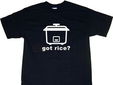 Got Rice? T-shirt funny tshirt tees humors t shirt (meaning is rich in chinese)