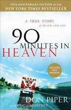 90 Minutes in Heaven: A True Story of Death & Life - Don Piper & Cecil Murphey