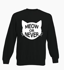 Meow Or Never Funny Feline Cats Kitten Hispter Ladies Sweater Mens Jumper Top