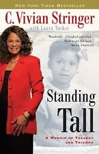 Standing Tall : A Memoir of Tragedy & Triumph by C. Vivian Stringer & Laura- New