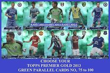 Choose Your Topps PREMIER GOLD 2013 GREEN PARALLEL Cards From 75 to 100
