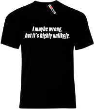I Maybe Wrong But It's Highly Unlikely Funny Sarcastic Joke Black T-Shirt