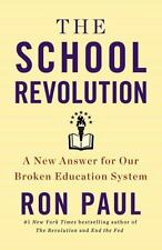 The School Revolution : A New Answer for Our Broken Education System by Ron Pau…