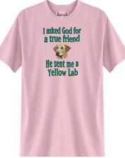 Big Dog T Shirt - I Asked God for a true friend Yellow Lab Men Women Adopt Pet 4
