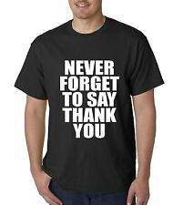 Never Forget To Say Thank you Mens T-shirt