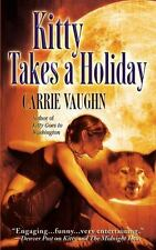 Kitty Takes a Holiday (Kitty Norville) Vaughn, Carrie Mass Market Paperback