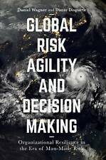 Global Risk Agility and Decision Making 2017 Organizational Res... 9781349948598