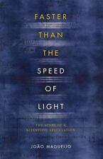 Faster Than the Speed of Light: The Story of a Scientific Speculation Magueijo,