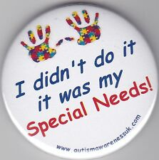 Special Needs Badges, I didn't do it It was my special needs