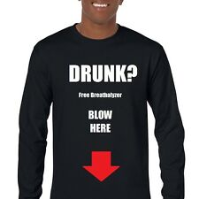Drunk Free Breathalyzer Test Blow Here Funny Drinking Sex Long Sleeve T-Shirt