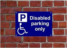 DISABLED PARKING ONLY sign Weatherproof sign 5258 Aluminium, PVC or Sticker