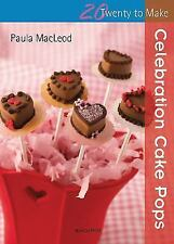 Celebration Cake Pops (Twenty to Make)-ExLibrary