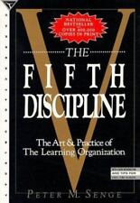 The Fifth Discipline: The Art & Practice of the Learning Organization Senge, Pe