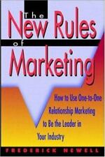 The New Rules of Marketing: How to Use One-To-One Relationship Marketing to Be