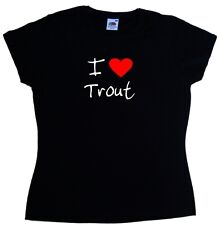 I Love Heart Trout Ladies T-Shirt