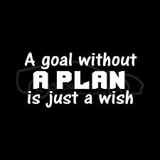 GOAL WITH NO PLAN IS A WISH Sticker Vinyl Decal Dream Believe Future Success Win