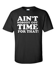 Mens & Womens Black Aint Nobody Got Time For That Sweet Brown Humour T-Shirt