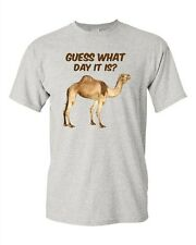 Adult Guess What Day It Is? Camel Hump Day! Funny Humor TV T-Shirt