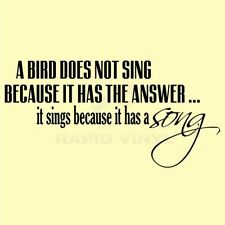 A BIRD DOES NOT SING BECAUSE Wall Decal Wall Sticker Home Life Wall Art Decal