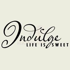 INDULGE LIFE IS SWEET Wall Decal Wall Sticker Home Family Wall Art