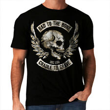New Bad To The Bone Cradle To Grave Skull Mens Women T-Shirt Sons Anarchy *h32
