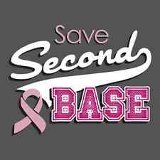 Save Second Base Funny T Shirt Breast Cancer Awareness Boob Humor Novelty Tee