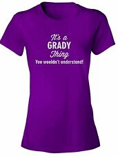 It's a GRADY Thing You Wouldn't Understand! - NEW Women's Tee Shirt 7 COLORS