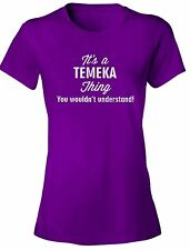It's a TEMEKA Thing You Wouldn't Understand! - NEW Women's Tee Shirt 7 COLORS