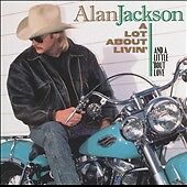 Alan Jackson, A Lot About Livin' and A Little 'bout Love CD