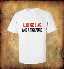 ALL YOU NEED IS LOVE AND A TICKFORD T Shirt 100% Quality Cotton