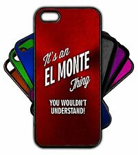 It's an EL MONTE Thing You Wouldn't Understand! Phone Tablet Case Apple Samsung