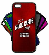 It's a GRAND RAPIDS Thing You Wouldn't Understand! Phone Tablet Case Apple Samsu