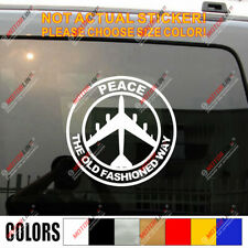 B-52 Peace Air Force The Old Fashioned Way Military Car Trunk Decal Sticker
