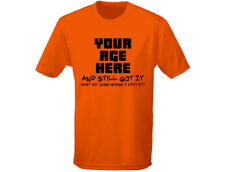 'Your Age' Still Got It Personalised Mens Birthday Funny T-Shirt (12 Colours)
