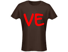 VE (Half Of LOVE) Valentines Funny Womens T-Shirt (12 Colours)