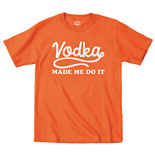 Vodka Made Me Do It Funny Humor Alcohol Drinking Party Novelty - Mens T-Shirt