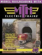 Model Railroading with M T H Electric Trains® by Rob Adelman New